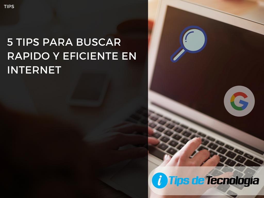 5 tips para buscar rápido y eficiente en internet