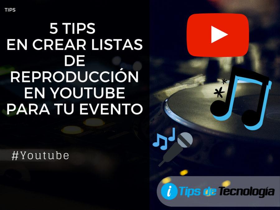 5 tips para crear listas de reproduccion youtube