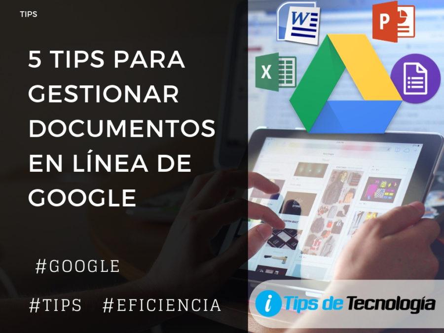 5 tips para gestionar documentos en linea de google
