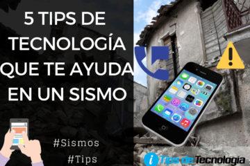 5 tips de tecnología que te ayudará en un sismo